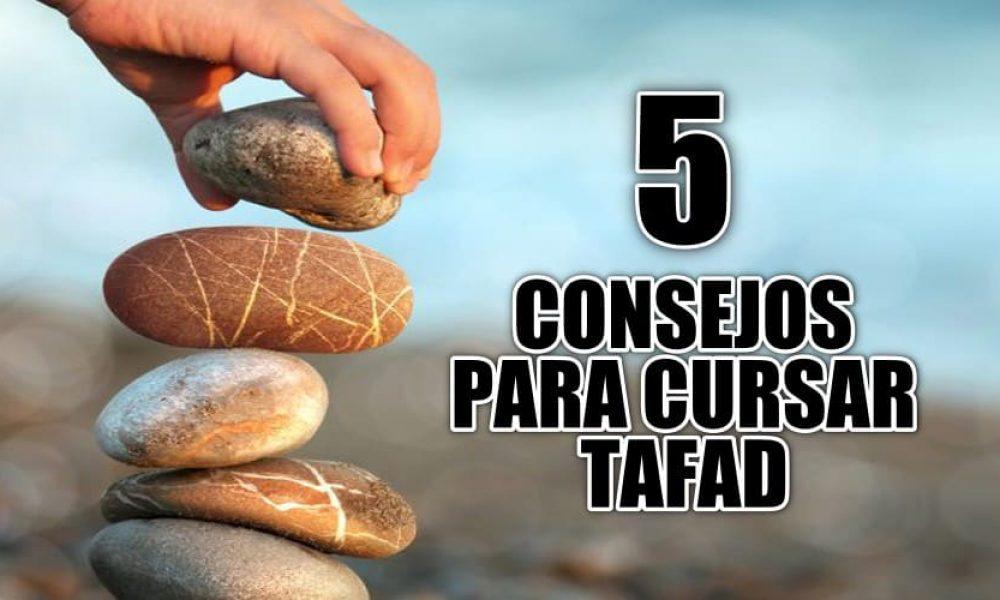 5 Consejos para Cursar TAFAD