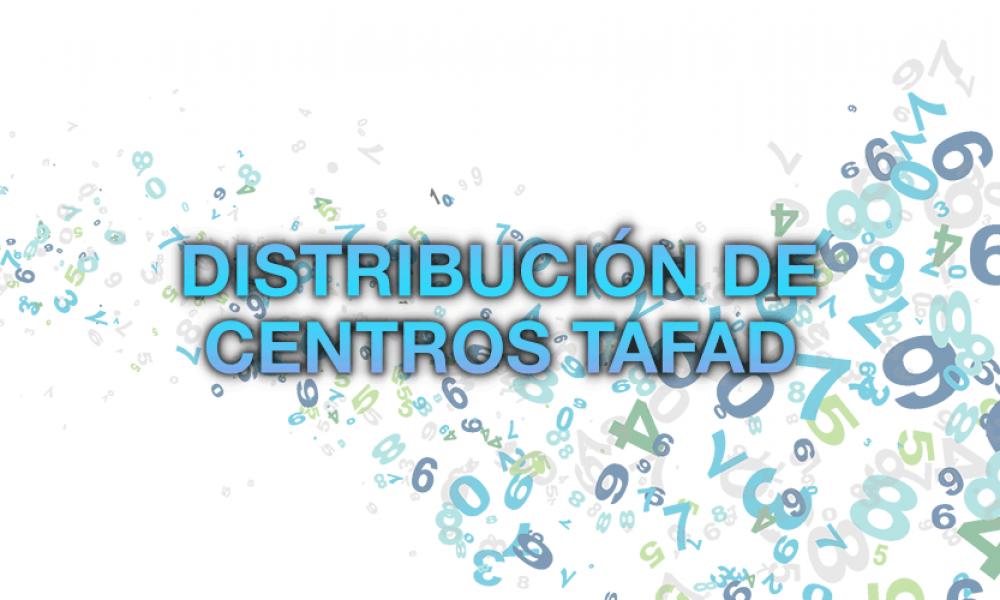 Distribución de Centros TAFAD según Comunidades Autónomas y Provincias