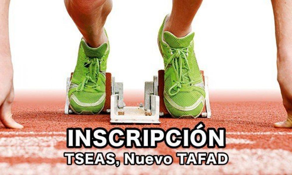 TSEAS Inscripción 2021. Inscripciones Nuevo TAFAD